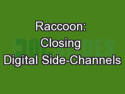 Raccoon: Closing Digital Side-Channels