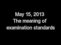 May 15, 2013 The meaning of examination standards