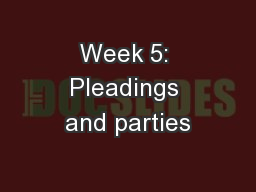 Week 5: Pleadings and parties