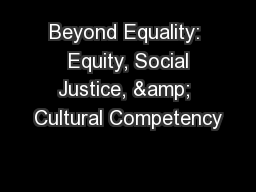 Beyond Equality:  Equity, Social Justice, & Cultural Competency