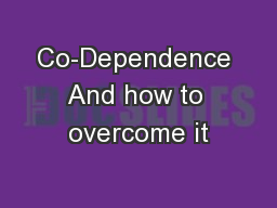 Co-Dependence And how to overcome it