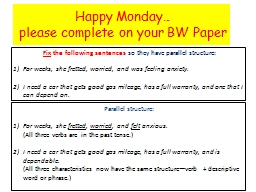 Happy Monday� please complete on your BW Paper