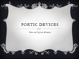 POETIC DEVICES Form and Stylistic Elements