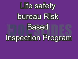 Life safety bureau Risk Based Inspection Program