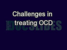 Challenges in treating OCD