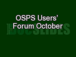 OSPS Users' Forum October