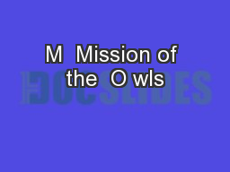 M  Mission of the  O wls PowerPoint PPT Presentation