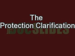 The Protection Clarification