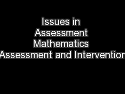 Issues in Assessment Mathematics Assessment and Intervention