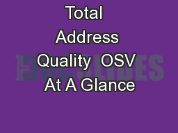 Total  Address Quality  OSV At A Glance