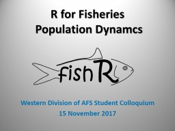R for Fisheries  Population
