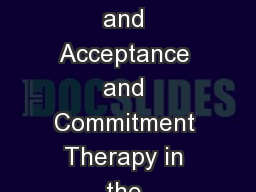Combining Motivational Interviewing and Acceptance and Commitment Therapy in the Treatment of Addic