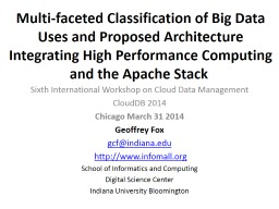 Multi-faceted Classification of Big Data Uses and Proposed Architecture Integrating High Performanc