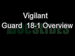Vigilant  Guard  18-1 Overview