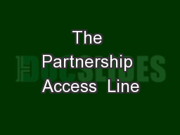 The Partnership Access  Line
