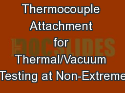 Temporary Thermocouple Attachment for Thermal/Vacuum Testing at Non-Extreme