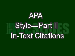 APA  Style—Part II In-Text Citations
