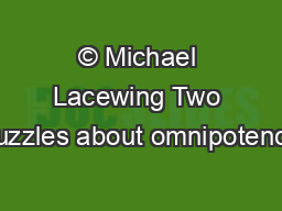 © Michael Lacewing Two puzzles about omnipotence