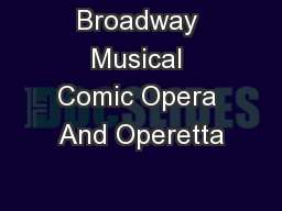 Broadway Musical Comic Opera And Operetta