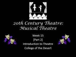 20th  Century Theatre: Musical Theatre PowerPoint PPT Presentation