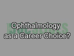 Ophthalmology as a Career Choice?