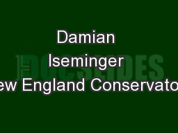 Damian Iseminger New England Conservatory PowerPoint PPT Presentation