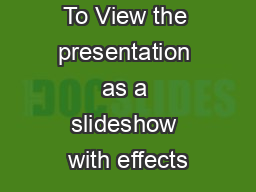 To View the presentation as a slideshow with effects