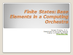 Finite States: Base Elements in a Computing Orchestra