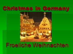 Christmas in Germany Froeliche Weihnachten