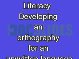 Extreme Literacy  Developing an orthography for an unwritten language