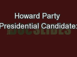 Howard Party Presidential Candidate: