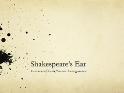 Shakespeare�s Ear Entrances/Exits/Scenic Composition