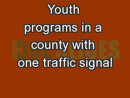 Youth programs in a county with one traffic signal
