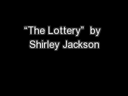 """""""The Lottery""""  by Shirley Jackson"""