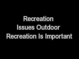 Recreation Issues Outdoor Recreation Is Important