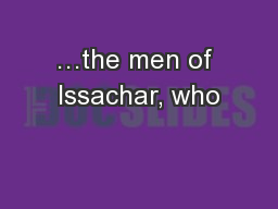 …the men of Issachar, who PowerPoint PPT Presentation