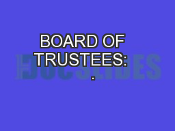 BOARD OF  TRUSTEES:     ·