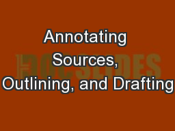 Annotating Sources, Outlining, and Drafting