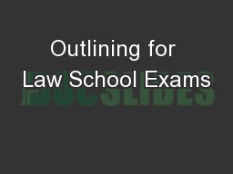Outlining for Law School Exams