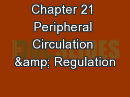 Chapter 21 Peripheral Circulation & Regulation