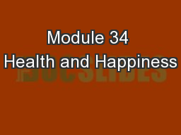 Module 34 Health and Happiness