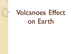Volcanoes Effect on Earth
