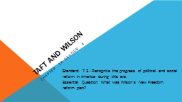 Taft and Wilson  Chapter 16 Section 4