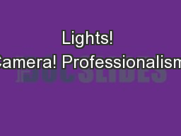 Lights! Camera! Professionalism!