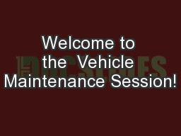 Welcome to the  Vehicle Maintenance Session!