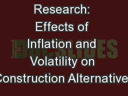 MIT Research: Effects of Inflation and Volatility on Construction Alternatives PowerPoint Presentation, PPT - DocSlides