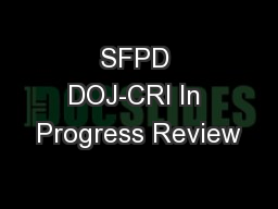 SFPD DOJ-CRI In Progress Review