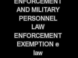 HUNTER EDUCATION LIVE FIRE EXEMPTION FOR LAW ENFORCEMENT AND MILITARY PERSONNEL LAW ENFORCEMENT EXEMPTION e law enforcementmilitary exemption allows law enforcement ocers the ability to opt out of the