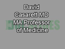 David Casarett MD MA Professor of Medicine