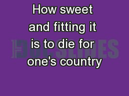 How sweet and fitting it is to die for one's country